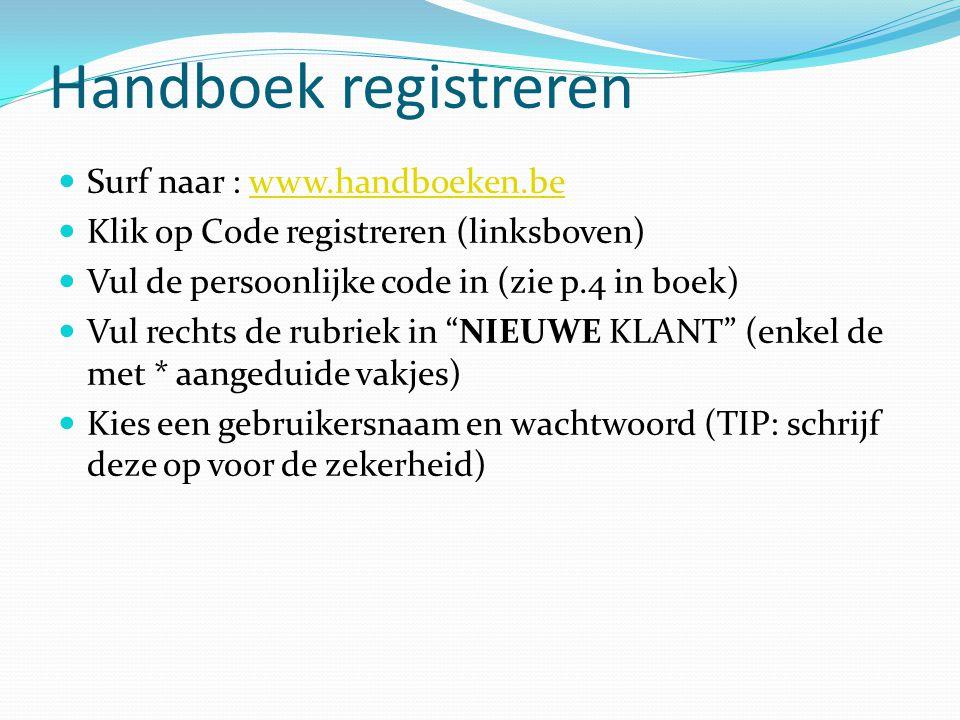 Handboek registreren Surf naar : www.handboeken.be
