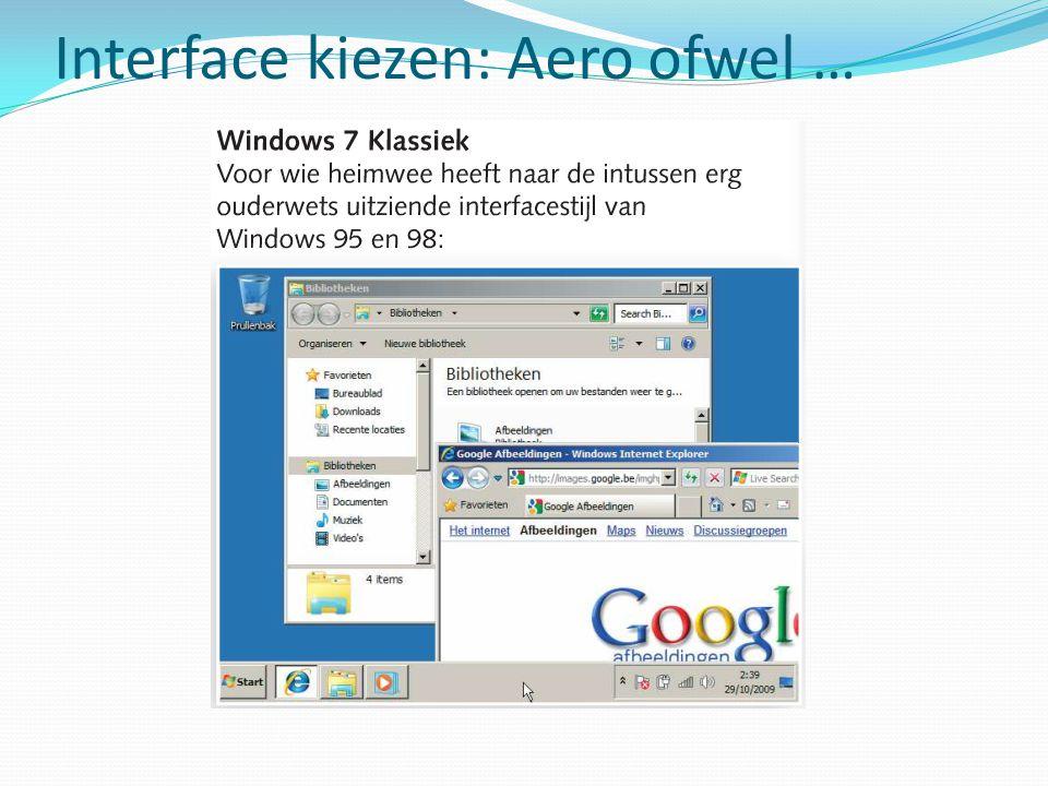 Interface kiezen: Aero ofwel …