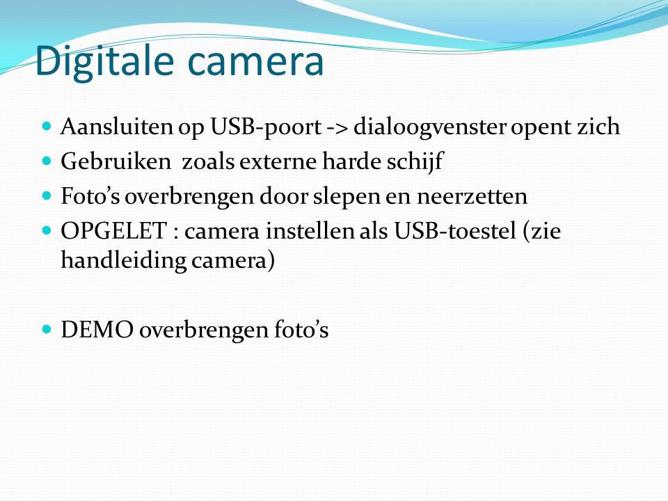 Digitale camera Aansluiten op USB-poort -> dialoogvenster opent zich. Gebruiken zoals externe harde schijf.