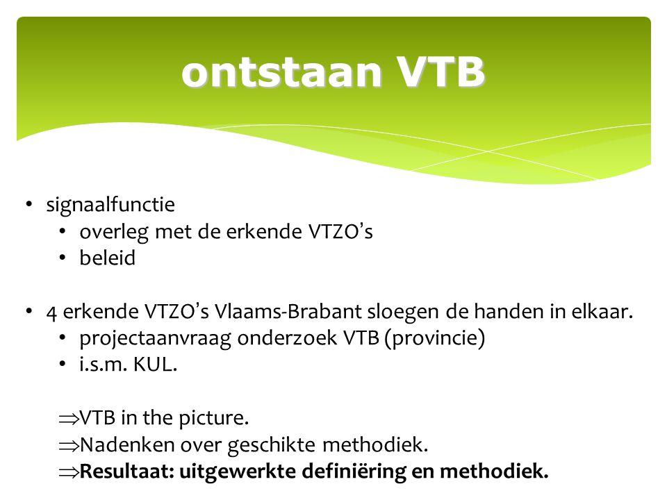 ontstaan VTB signaalfunctie overleg met de erkende VTZO's beleid