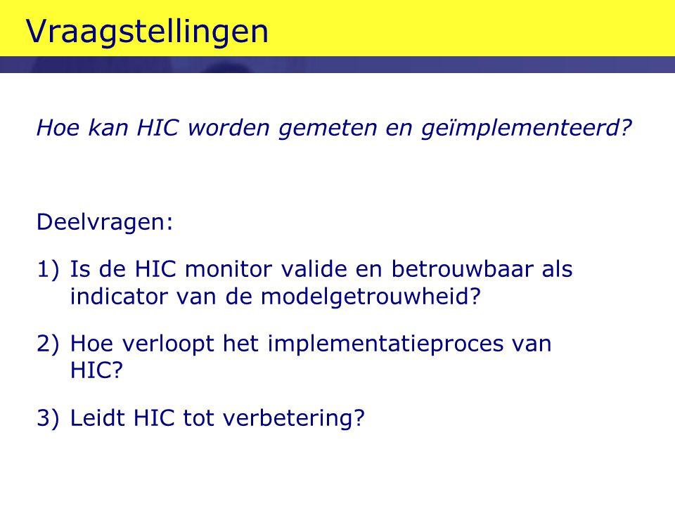 Vraagstellingen Hoe kan HIC worden gemeten en geïmplementeerd
