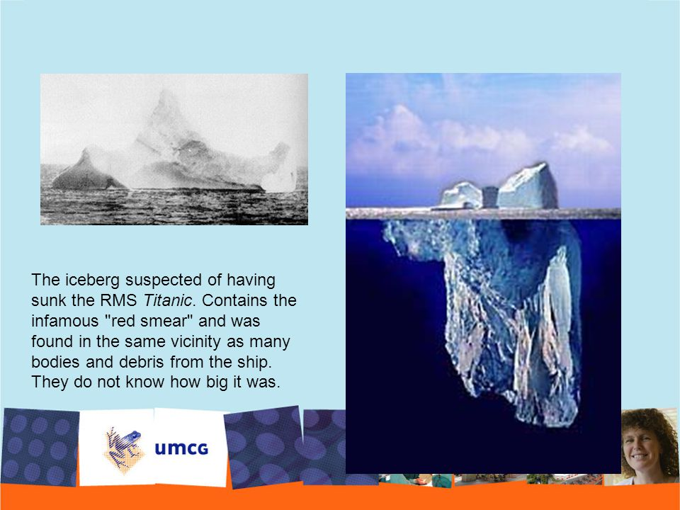 The iceberg suspected of having sunk the RMS Titanic