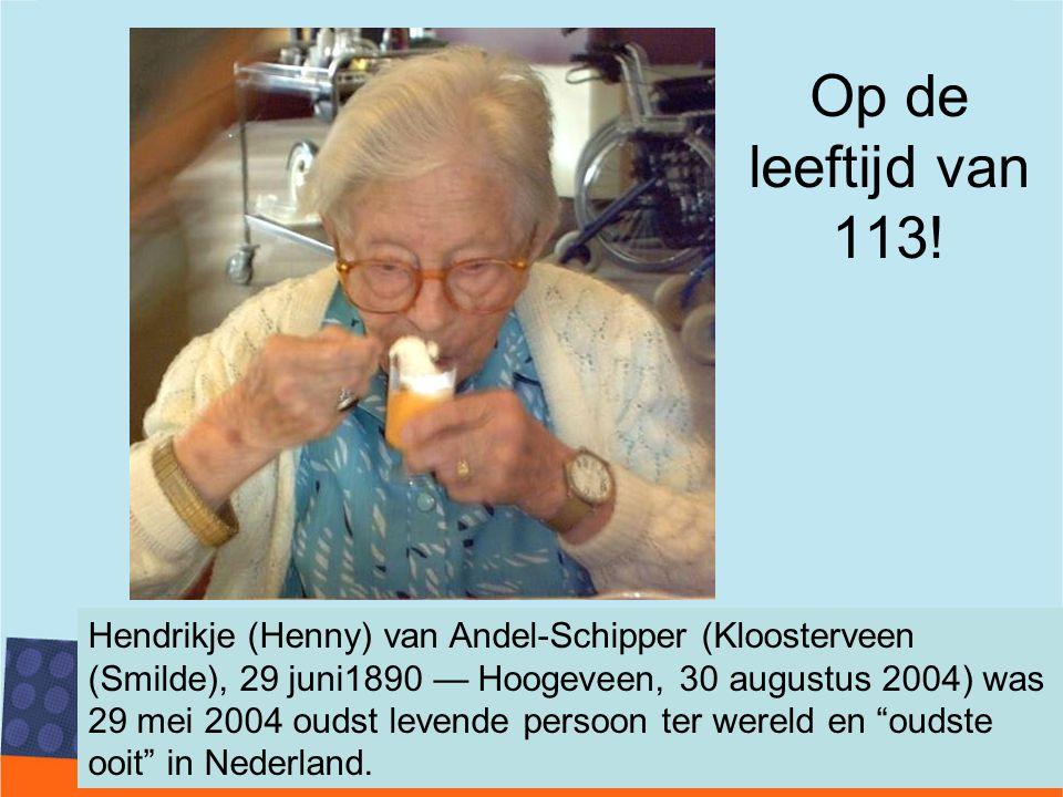 Op de leeftijd van 113!