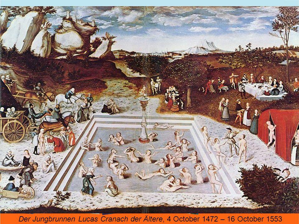 Der Jungbrunnen Lucas Cranach der Ältere, 4 October 1472 – 16 October 1553