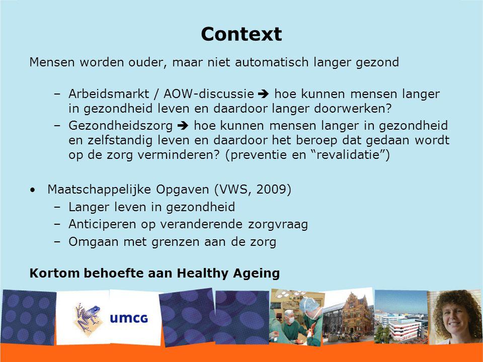Context Mensen worden ouder, maar niet automatisch langer gezond