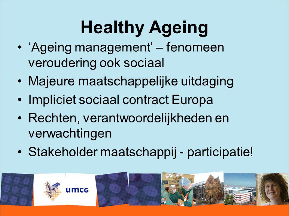 Healthy Ageing 'Ageing management' – fenomeen veroudering ook sociaal