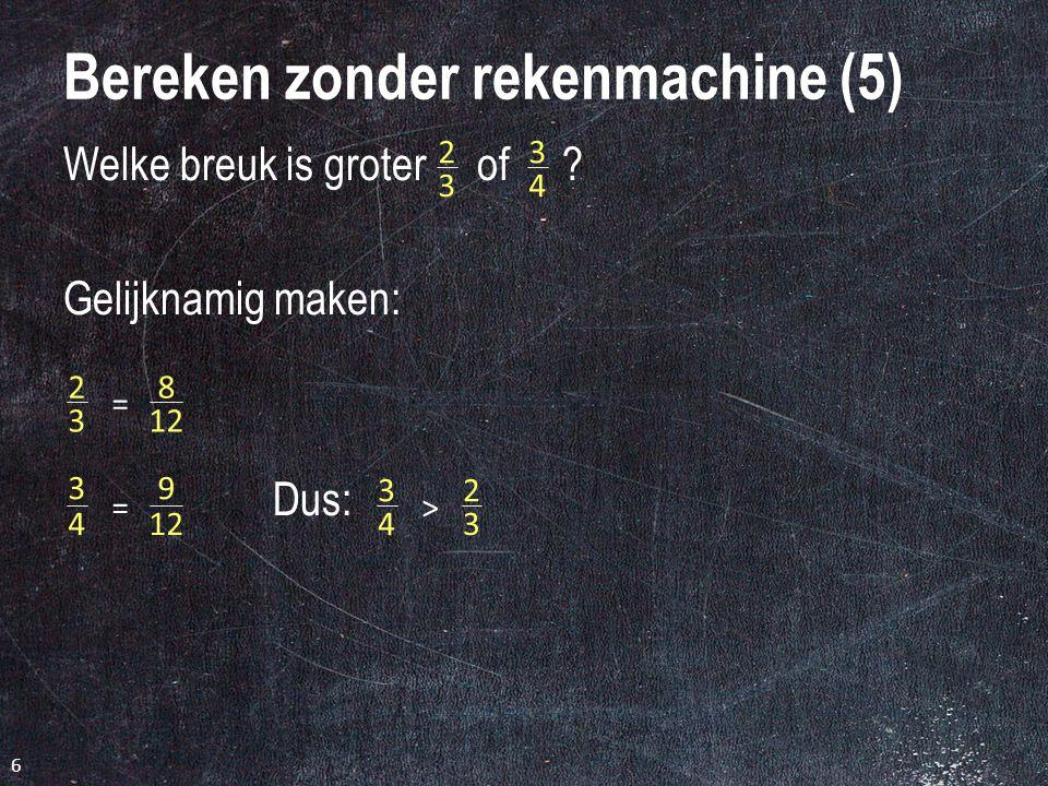 Bereken zonder rekenmachine (5)