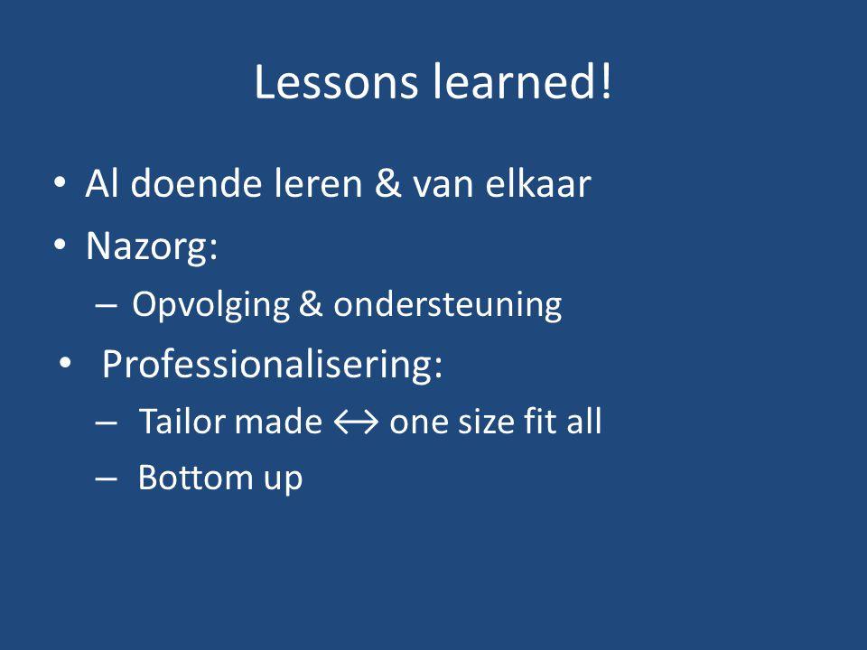 Lessons learned! Al doende leren & van elkaar Nazorg: