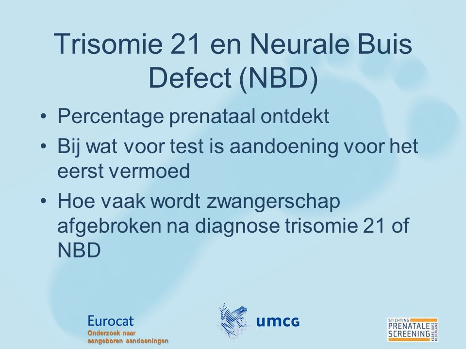 Trisomie 21 en Neurale Buis Defect (NBD)