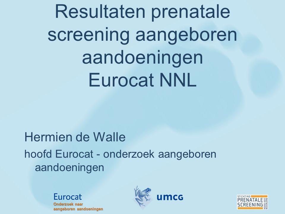 Resultaten prenatale screening aangeboren aandoeningen Eurocat NNL