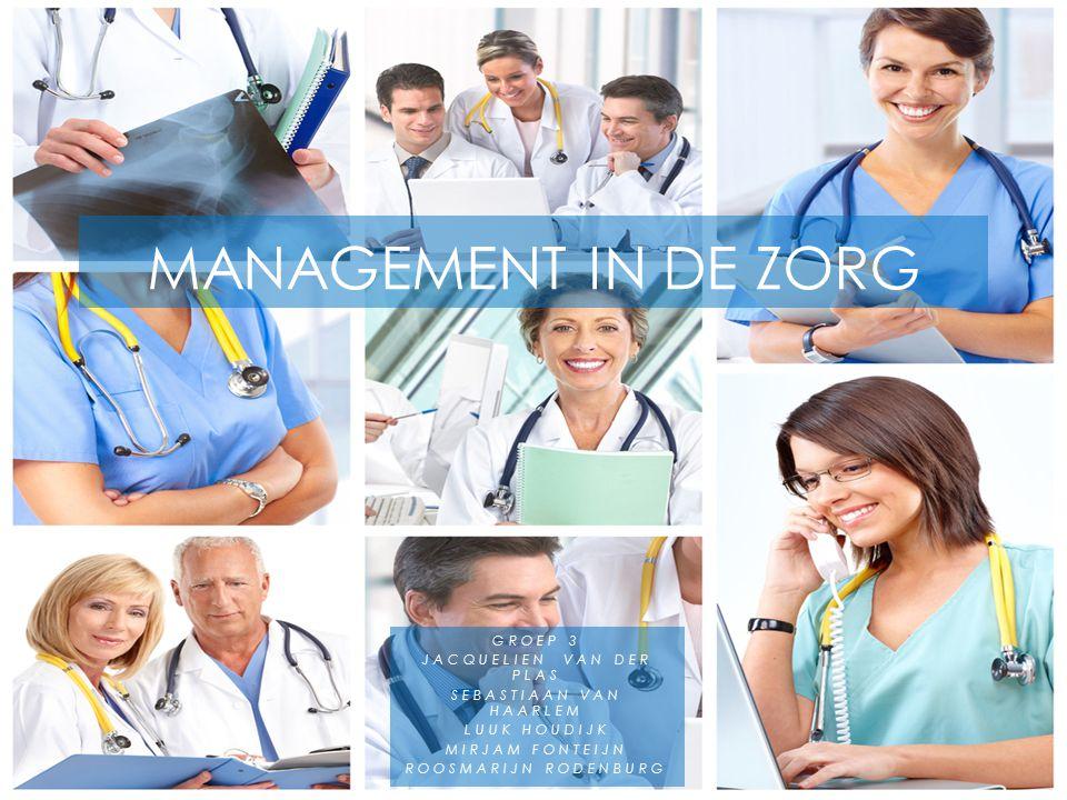 Management in de zorg Groep 3 Jacquelien van der plas