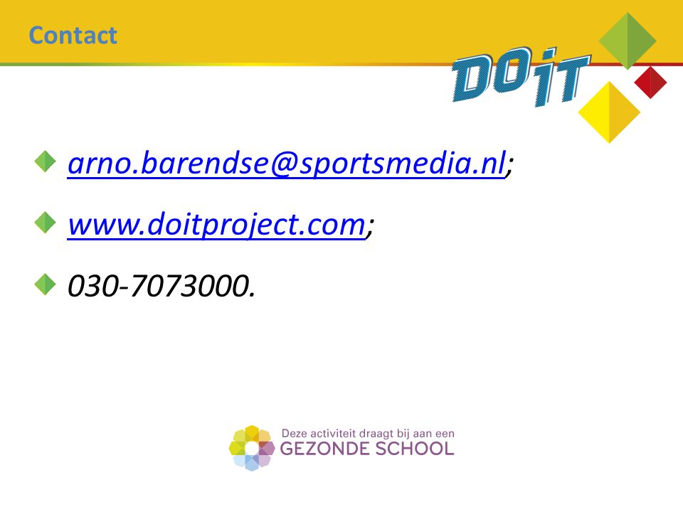 arno.barendse@sportsmedia.nl; www.doitproject.com; 030-7073000.