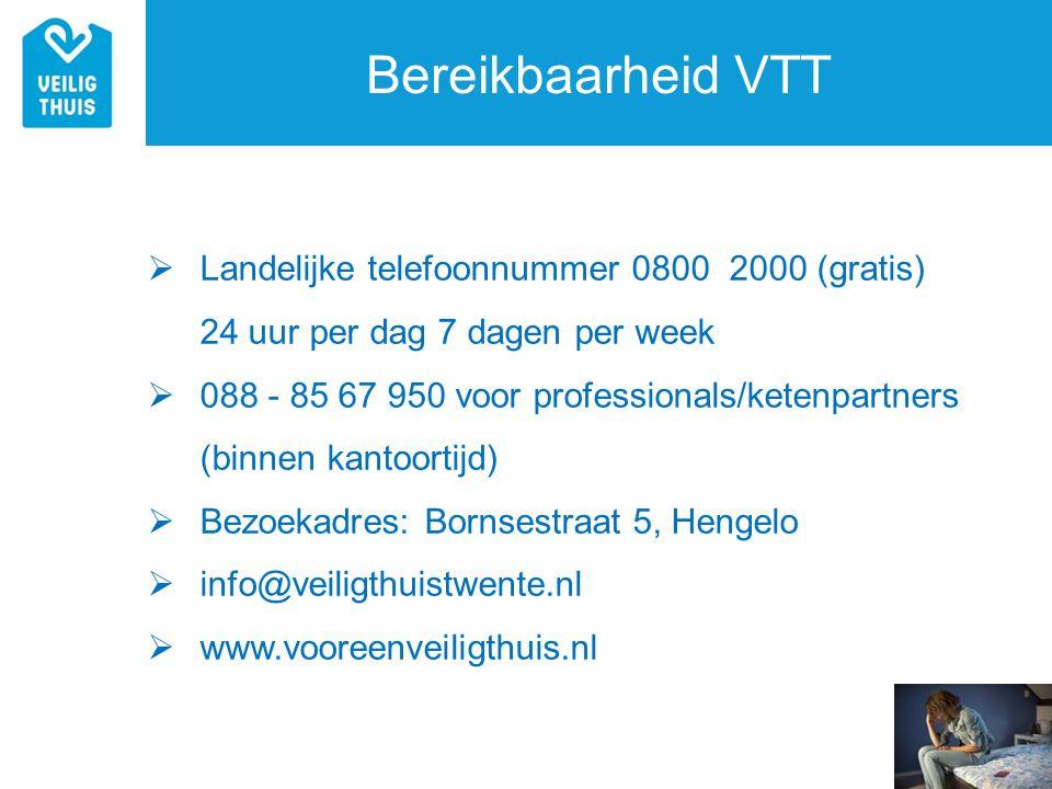 Bereikbaarheid VTT Landelijke telefoonnummer 0800 2000 (gratis)