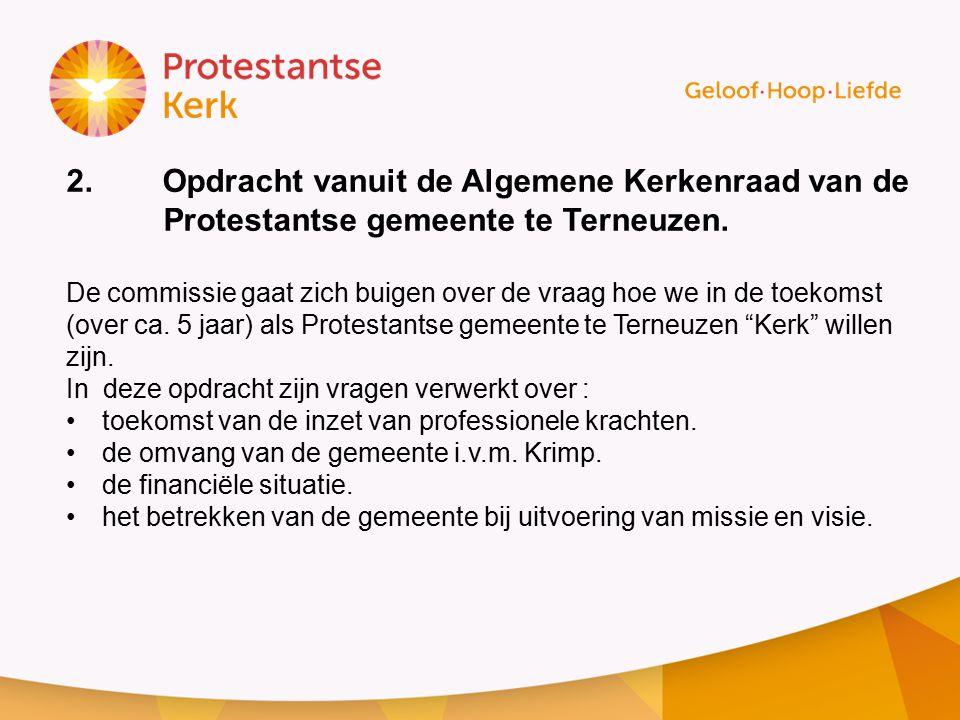 2. Opdracht vanuit de Algemene Kerkenraad van de Protestantse gemeente te Terneuzen.
