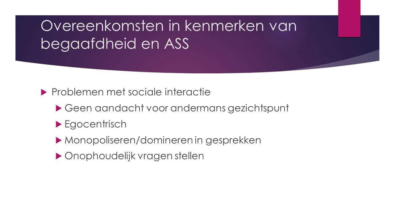 Overeenkomsten in kenmerken van begaafdheid en ASS