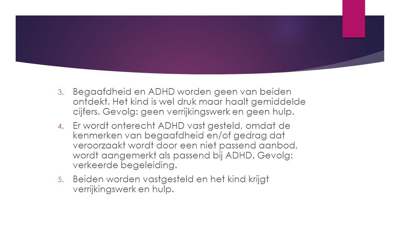 Begaafdheid en ADHD worden geen van beiden ontdekt