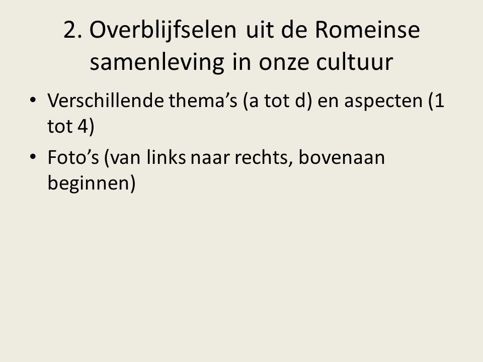 2. Overblijfselen uit de Romeinse samenleving in onze cultuur