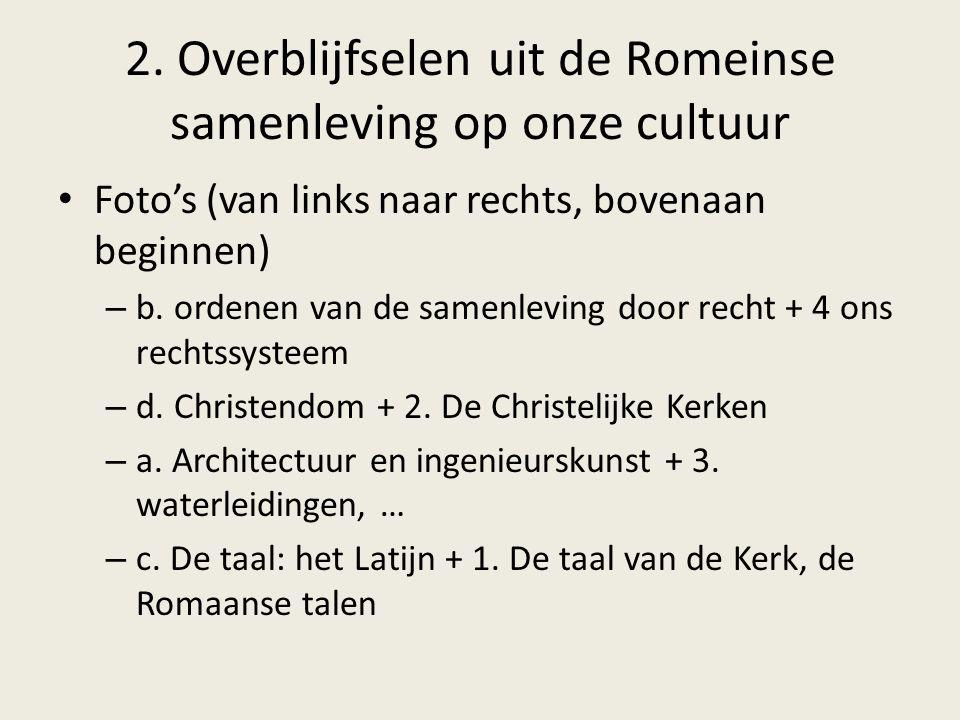 2. Overblijfselen uit de Romeinse samenleving op onze cultuur