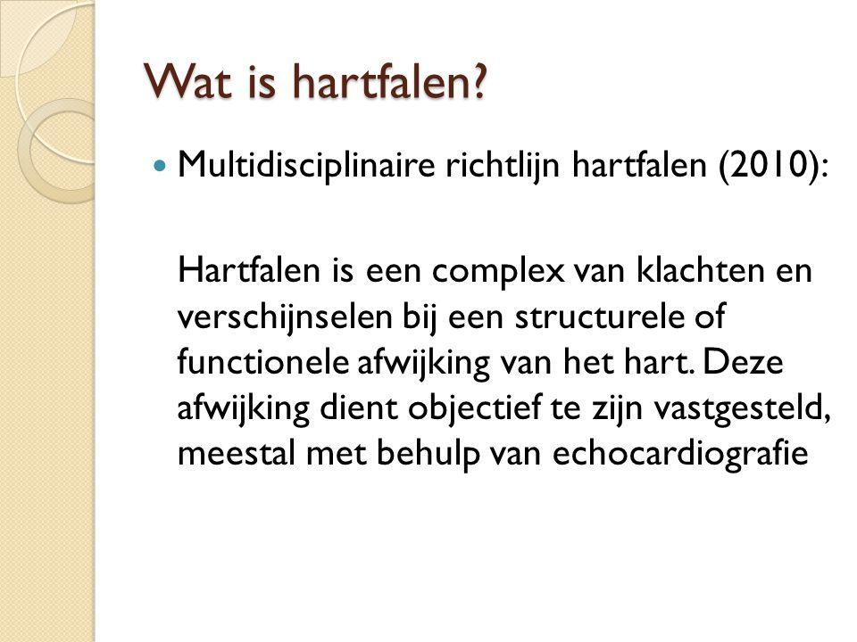 Wat is hartfalen Multidisciplinaire richtlijn hartfalen (2010):