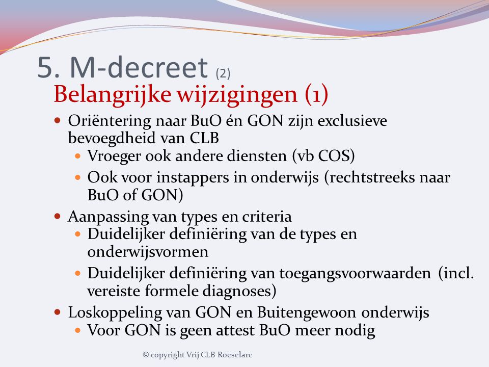 5. M-decreet (2) Belangrijke wijzigingen (1)