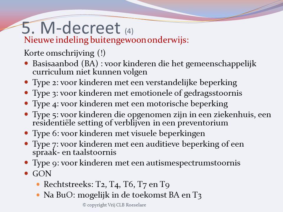 5. M-decreet (4) Nieuwe indeling buitengewoon onderwijs: