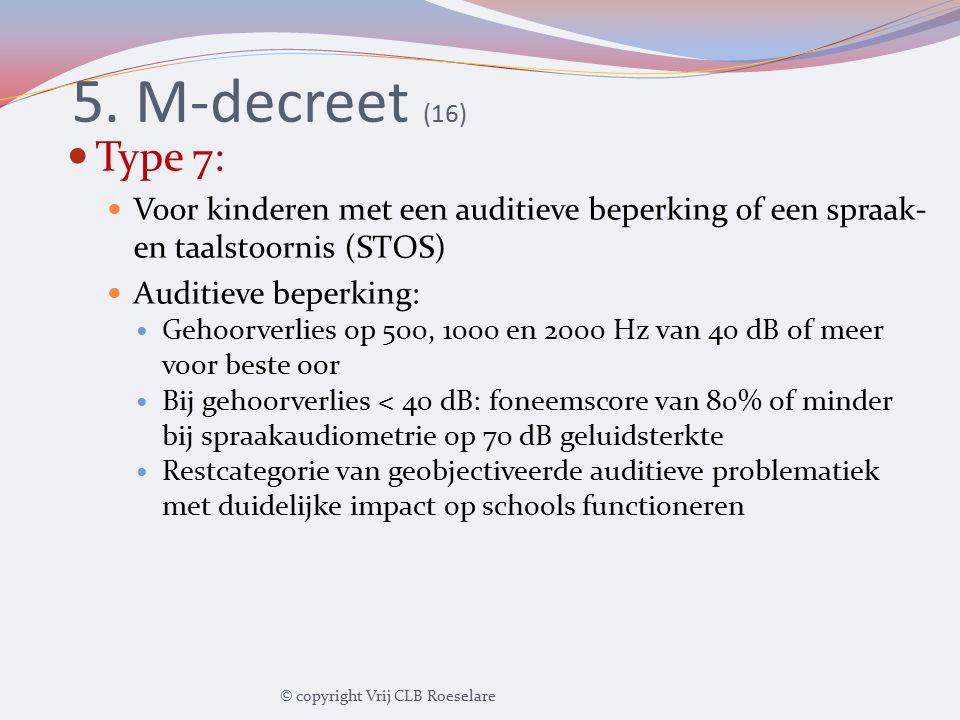 5. M-decreet (16) Type 7: Voor kinderen met een auditieve beperking of een spraak- en taalstoornis (STOS)