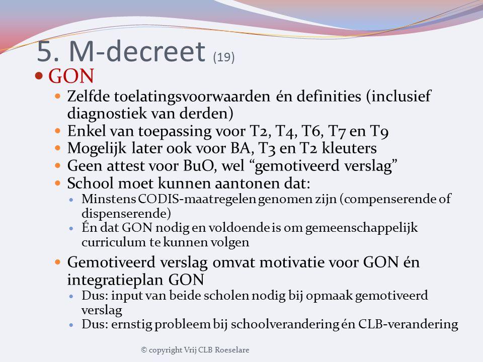 5. M-decreet (19) GON. Zelfde toelatingsvoorwaarden én definities (inclusief diagnostiek van derden)