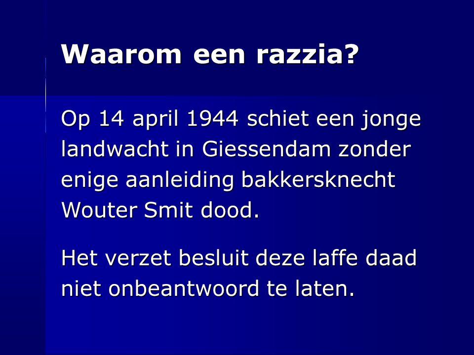 Waarom een razzia Op 14 april 1944 schiet een jonge