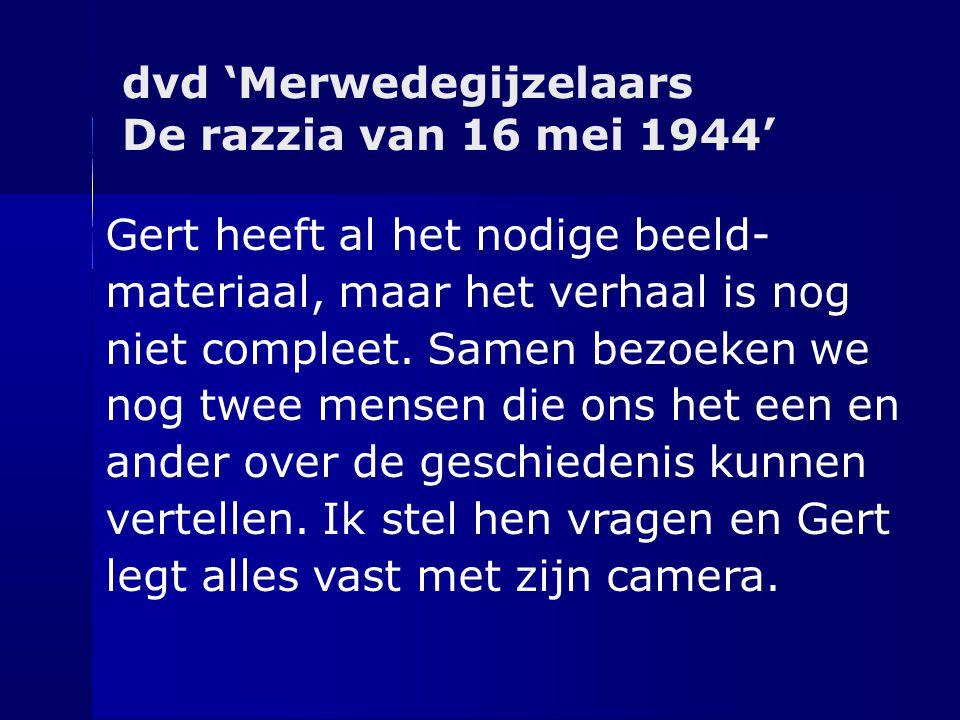 dvd 'Merwedegijzelaars De razzia van 16 mei 1944'