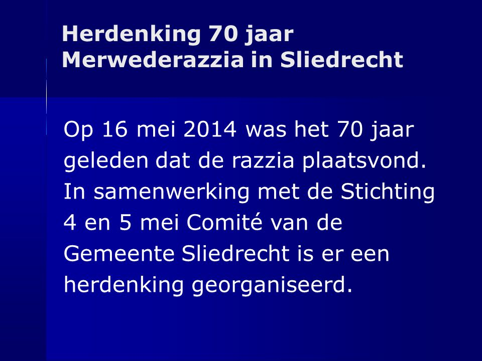 Herdenking 70 jaar Merwederazzia in Sliedrecht. Op 16 mei 2014 was het 70 jaar. geleden dat de razzia plaatsvond.