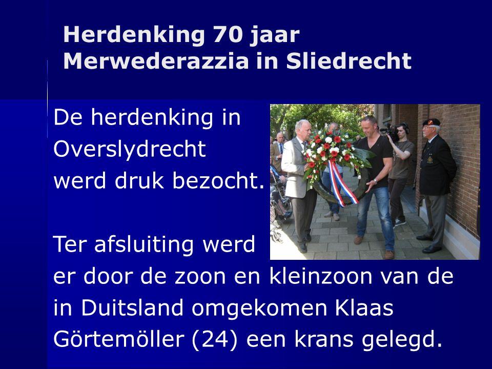 Herdenking 70 jaar Merwederazzia in Sliedrecht. De herdenking in. Overslydrecht. werd druk bezocht.