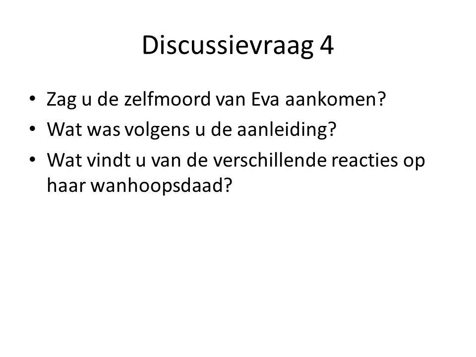 Discussievraag 4 Zag u de zelfmoord van Eva aankomen