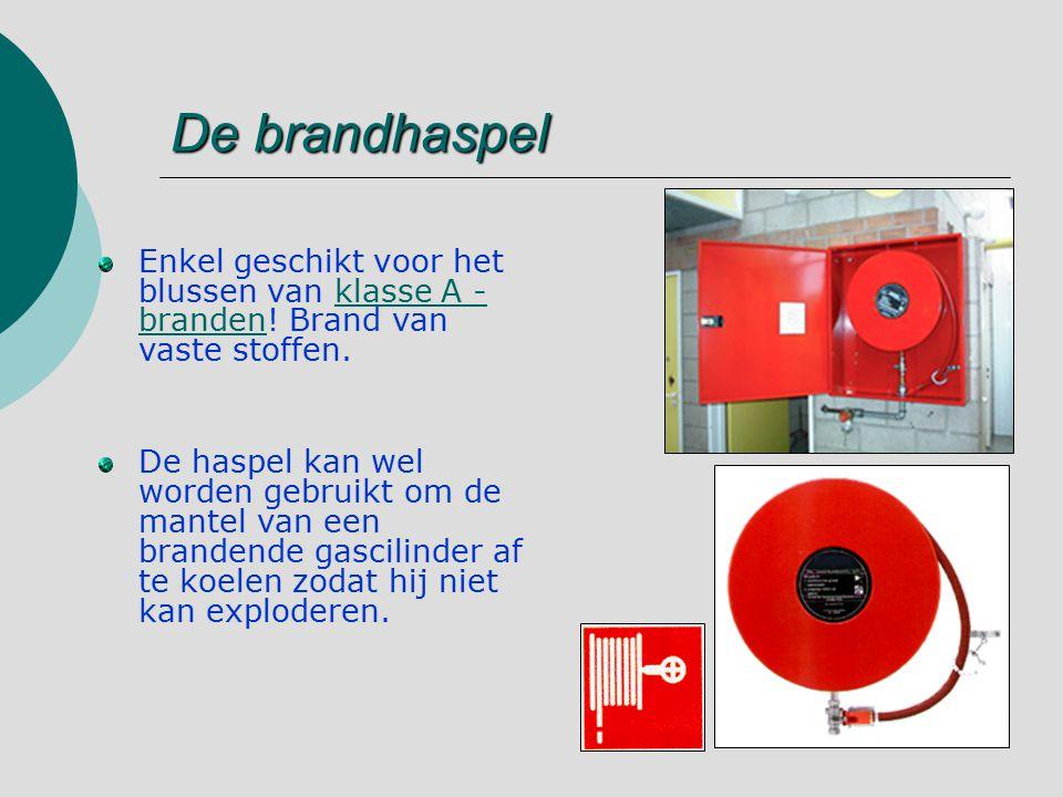 De brandhaspel Enkel geschikt voor het blussen van klasse A -branden! Brand van vaste stoffen.