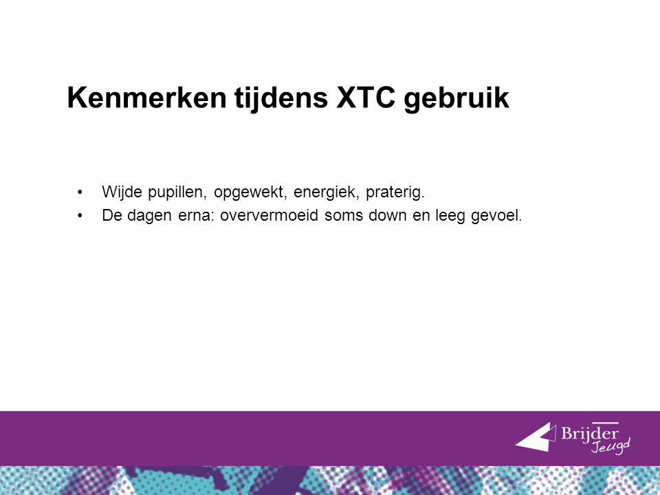 Kenmerken tijdens XTC gebruik
