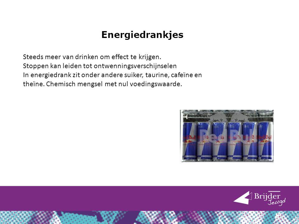 Energiedrankjes Steeds meer van drinken om effect te krijgen.