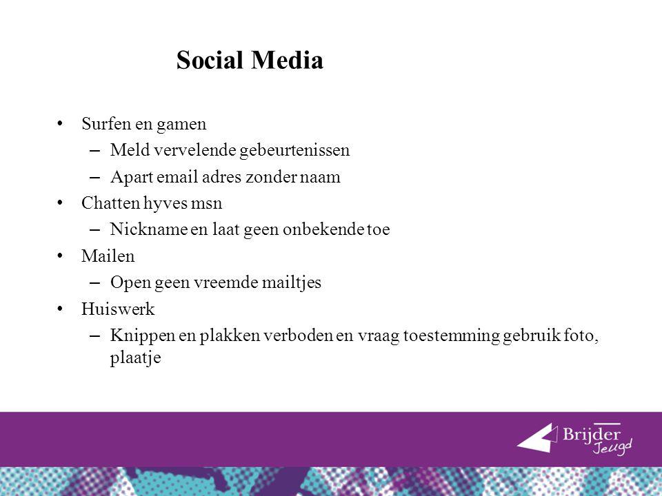 Social Media Surfen en gamen Meld vervelende gebeurtenissen