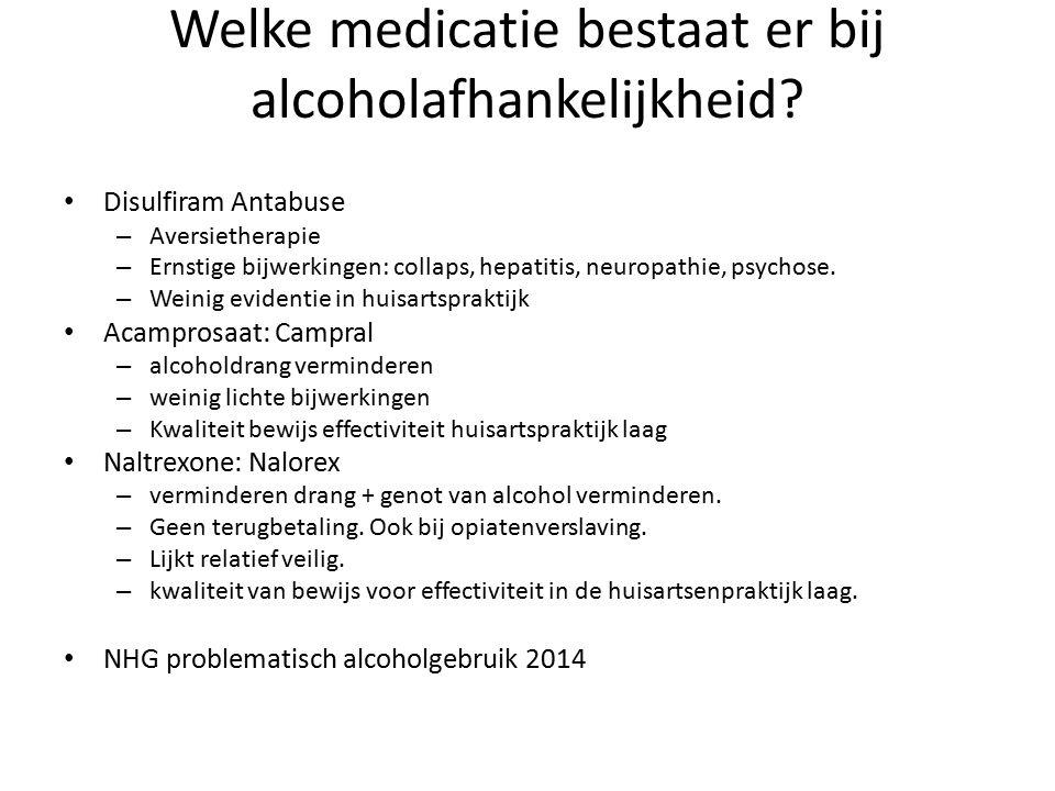 Welke medicatie bestaat er bij alcoholafhankelijkheid