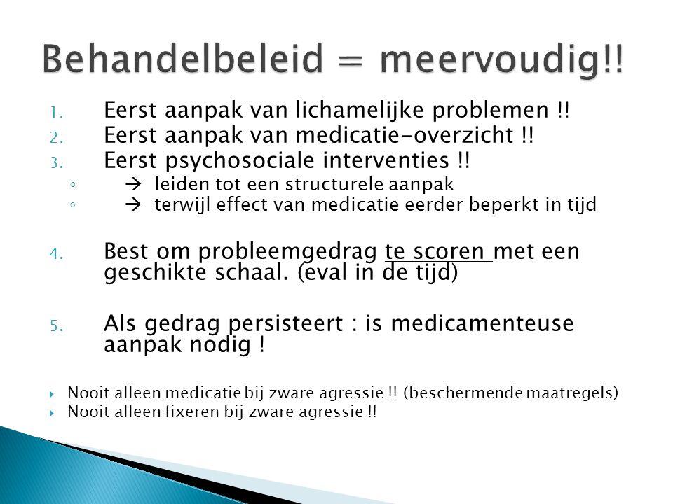 Behandelbeleid = meervoudig!!