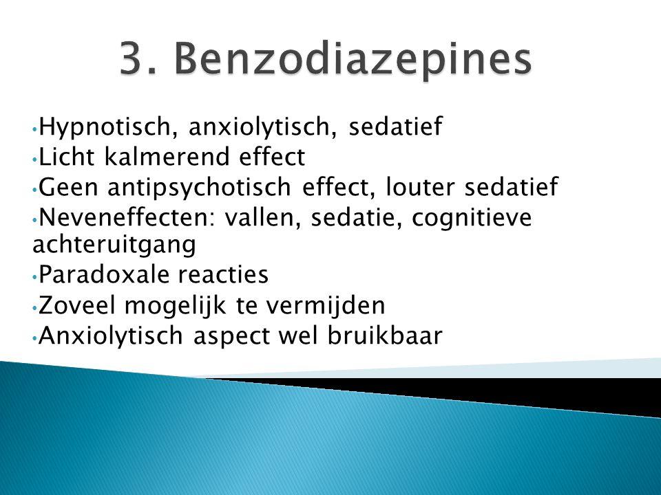 3. Benzodiazepines Hypnotisch, anxiolytisch, sedatief