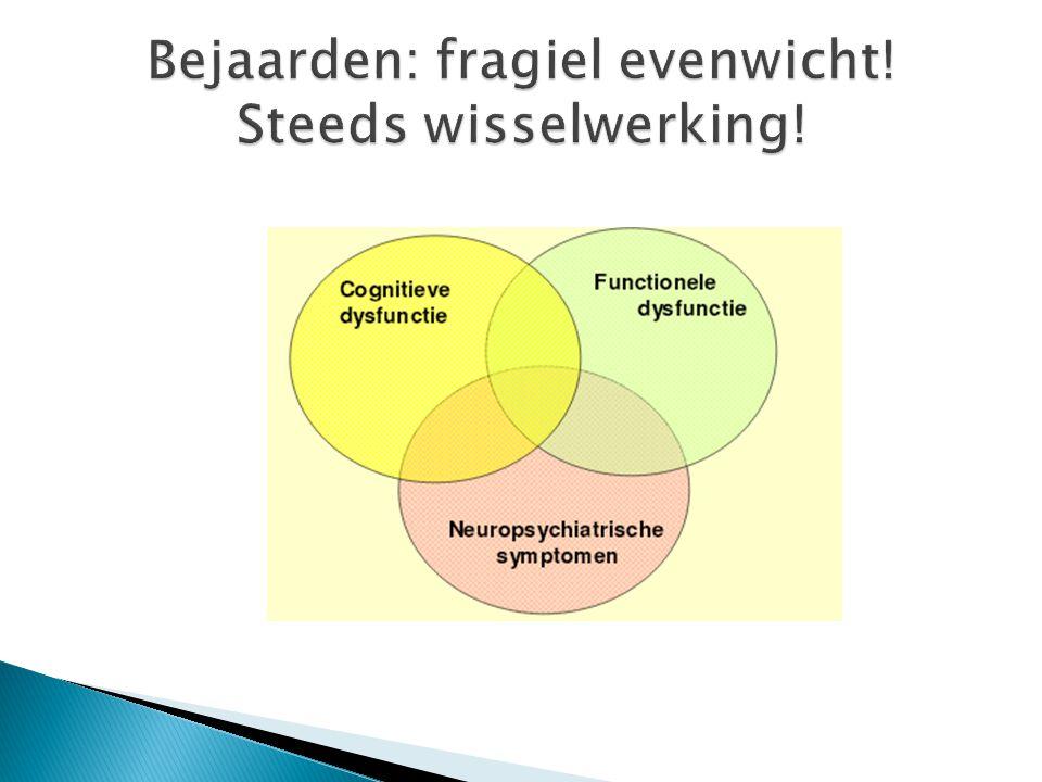 Bejaarden: fragiel evenwicht! Steeds wisselwerking!
