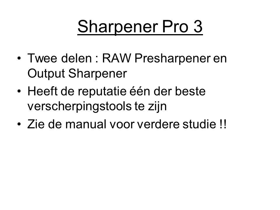 Sharpener Pro 3 Twee delen : RAW Presharpener en Output Sharpener