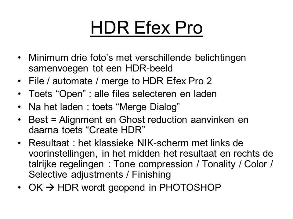 HDR Efex Pro Minimum drie foto's met verschillende belichtingen samenvoegen tot een HDR-beeld. File / automate / merge to HDR Efex Pro 2.