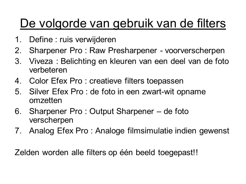 De volgorde van gebruik van de filters