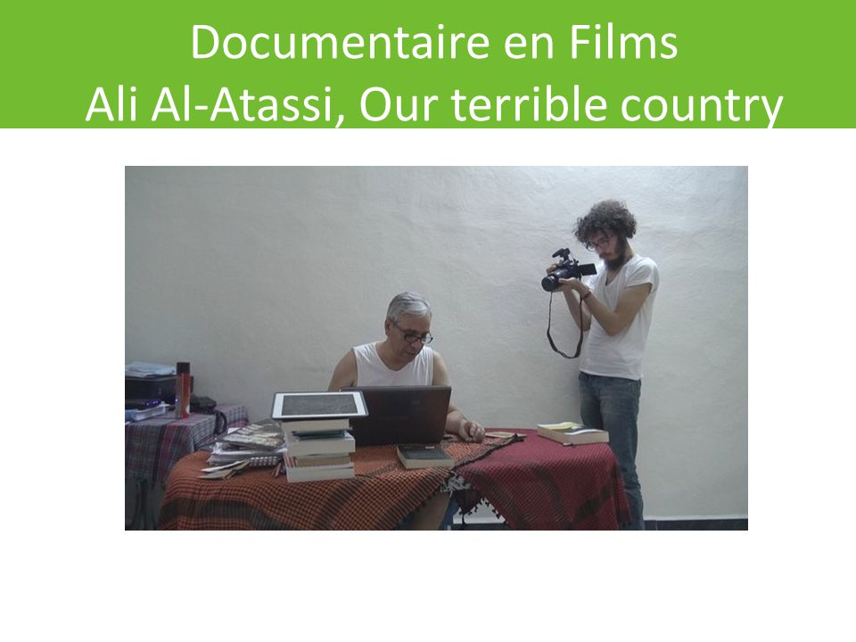 Documentaire en Films Ali Al-Atassi, Our terrible country