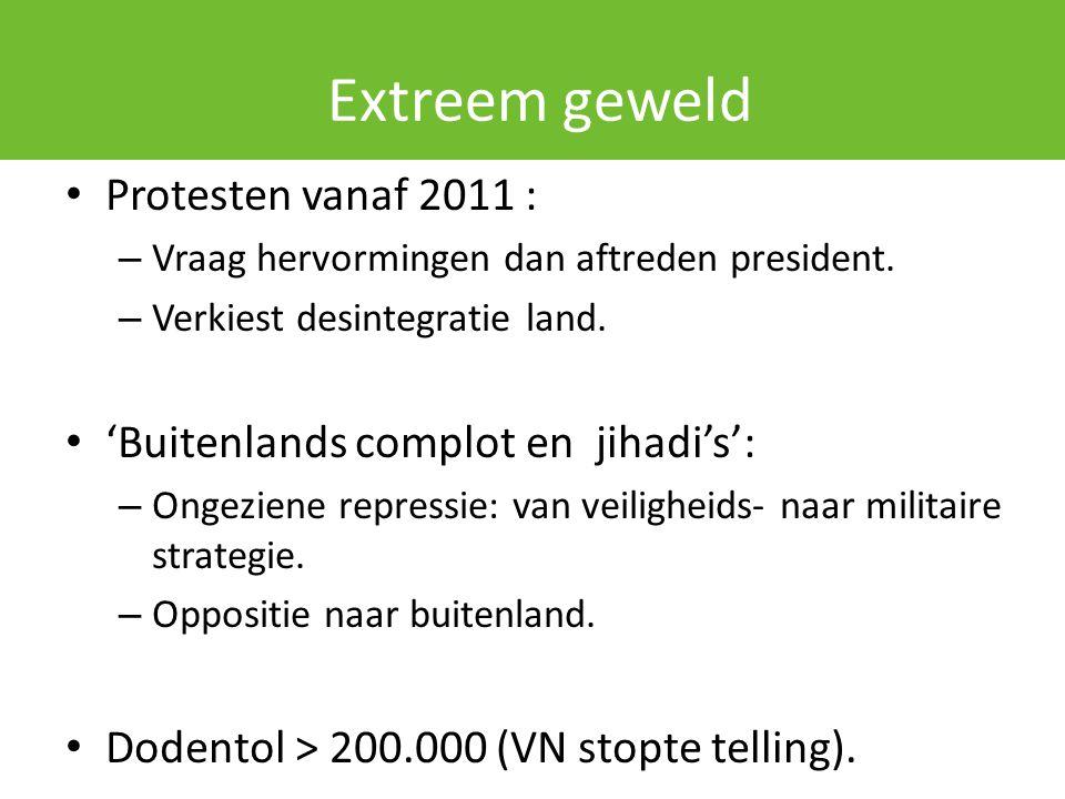 Extreem geweld Protesten vanaf 2011 :