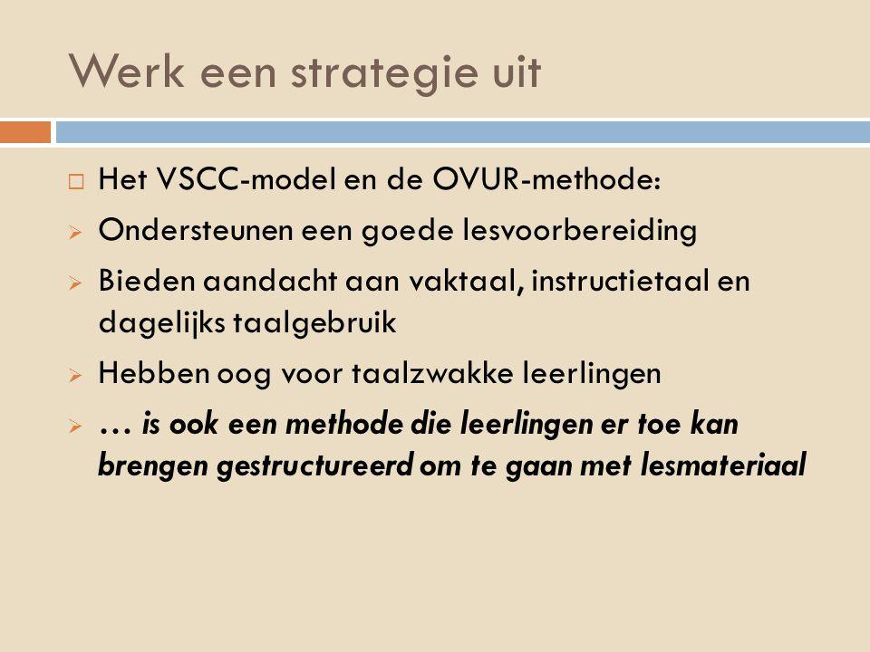 Werk een strategie uit Het VSCC-model en de OVUR-methode: