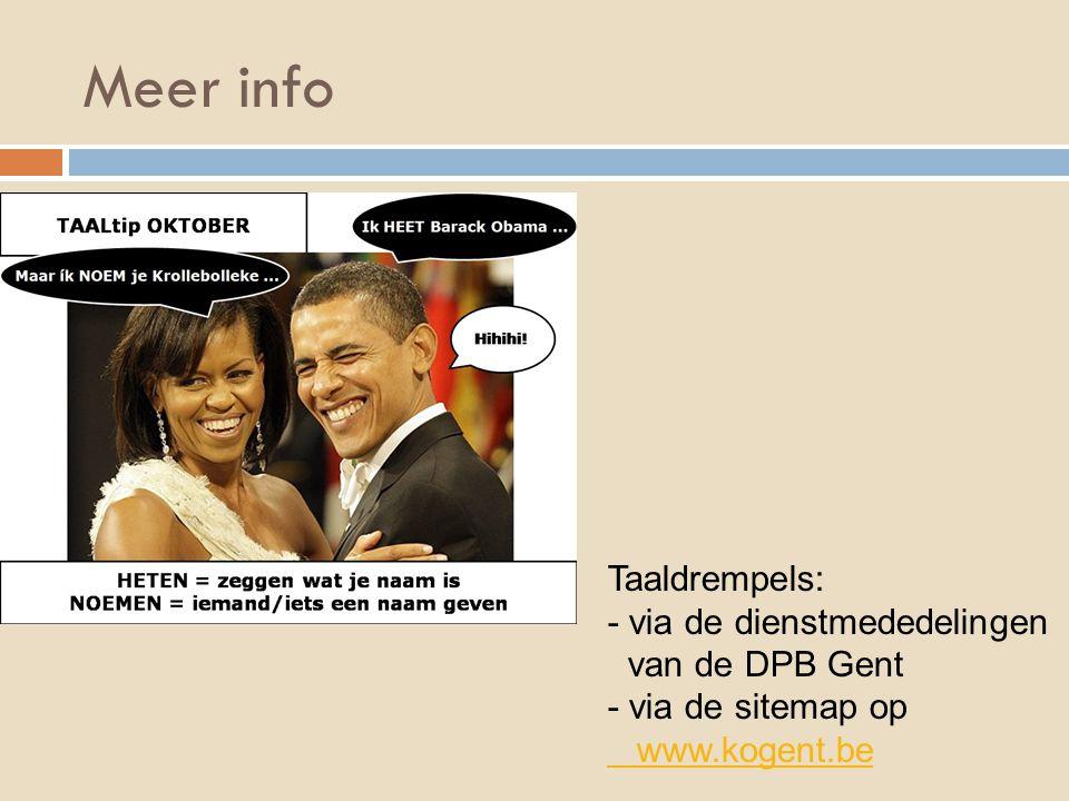 Meer info Taaldrempels: - via de dienstmededelingen van de DPB Gent