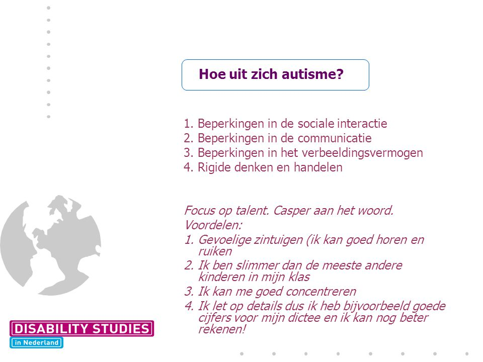 Hoe uit zich autisme 1. Beperkingen in de sociale interactie