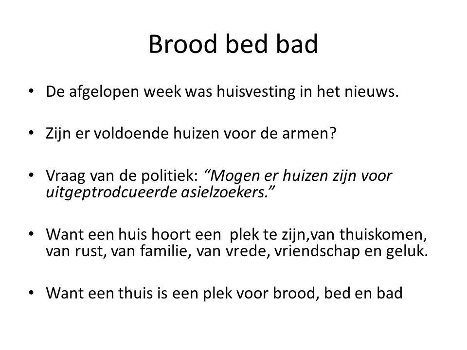 Brood bed bad De afgelopen week was huisvesting in het nieuws.