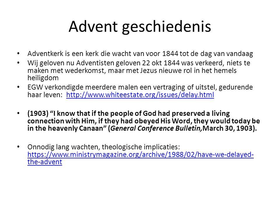 Advent geschiedenis Adventkerk is een kerk die wacht van voor 1844 tot de dag van vandaag.